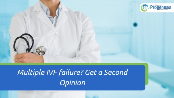 Multiple IVF failure_ Get a Second Opinion