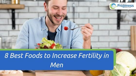 8 Best Foods to Increase Fertility in Men