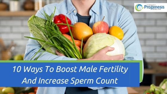 10 Ways To Boost Male Fertility And Increase Sperm Count
